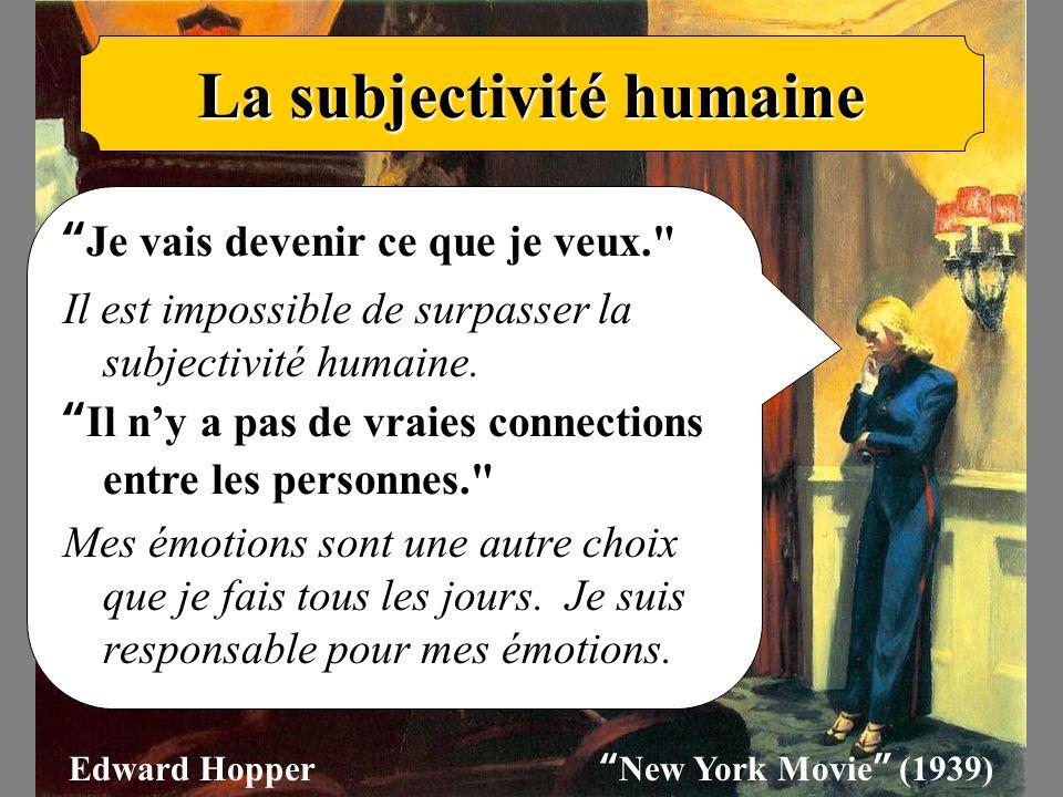 """La subjectivité humaine """" Je vais devenir ce que je veux."""