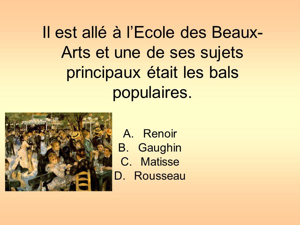 Il était le chef du mouvement impressionnisme. A.Monet B.Manet C.Renoir D.Matisse