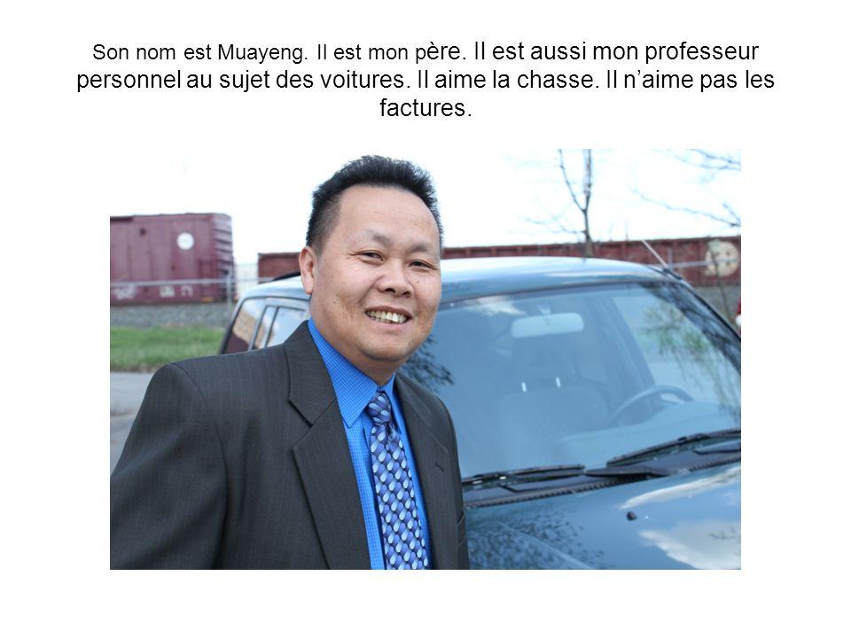 Son nom est Muayeng. Il est mon p ère.