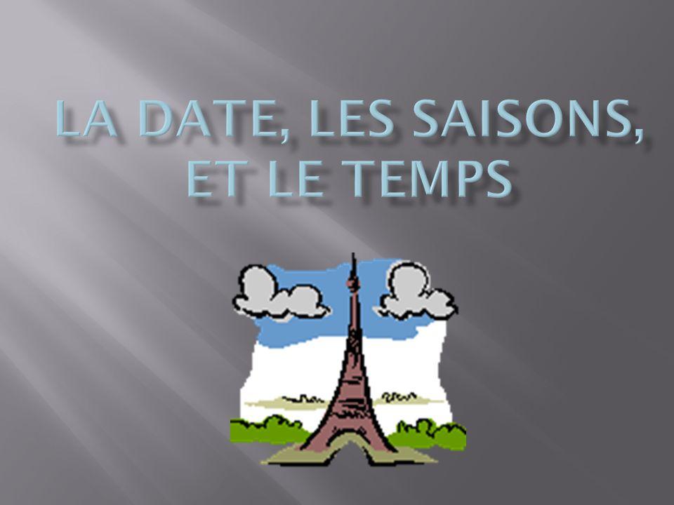  Quel jour est-ce. What day is it.  Quelle est la date aujourd'hui.