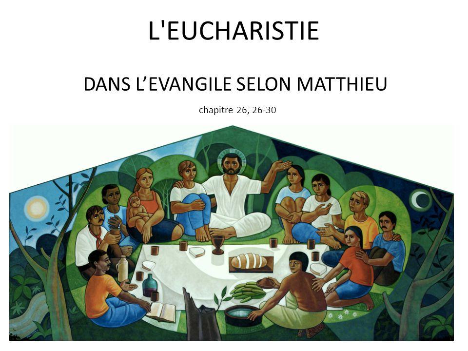 LES VERSIONS DE LA DERNIÈRE CÈNE CONTENUES DANS LES ÉVANGILES SONT L'EVANGILE SELON JEAN (6,26) EN EXPLIQUE LA SIGNIFICATION MAIS NE LA RACONTE PAS DIRECTEMENT Matthieu Luc Paul Marc