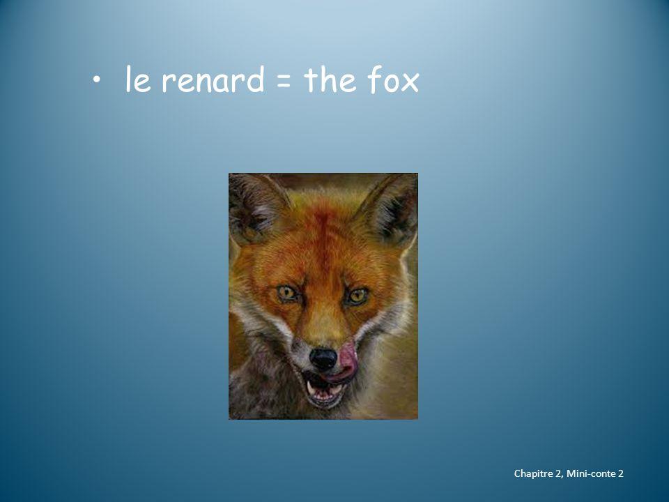 le renard = the fox Chapitre 2, Mini-conte 2