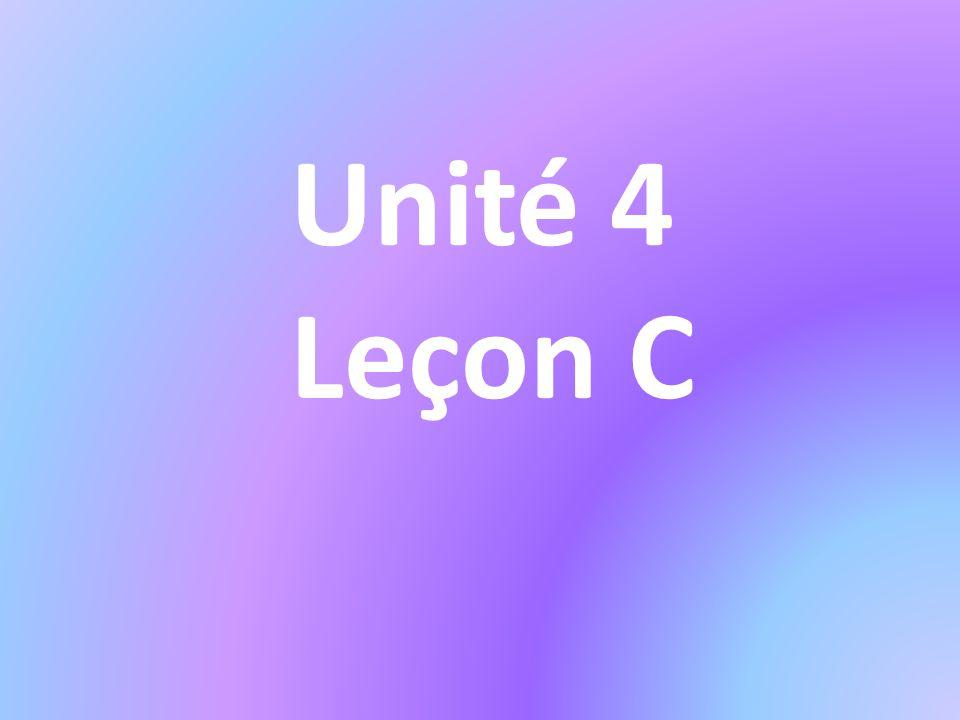 Unité 4 Leçon C