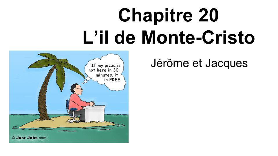 Chapitre 20 L'il de Monte-Cristo Jérôme et Jacques