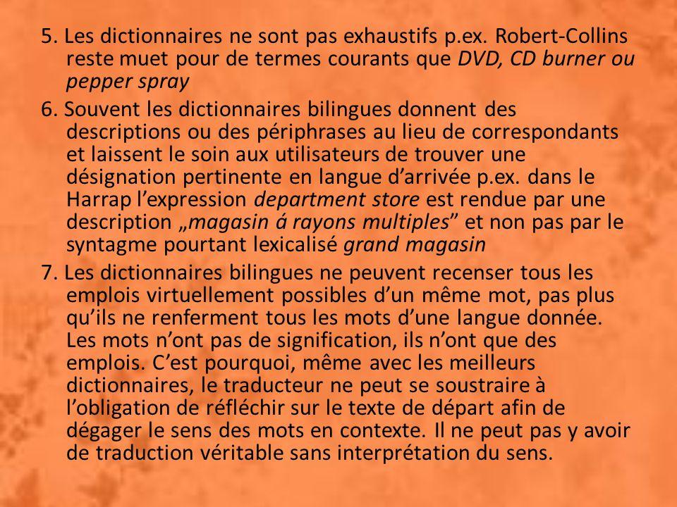 5. Les dictionnaires ne sont pas exhaustifs p.ex.