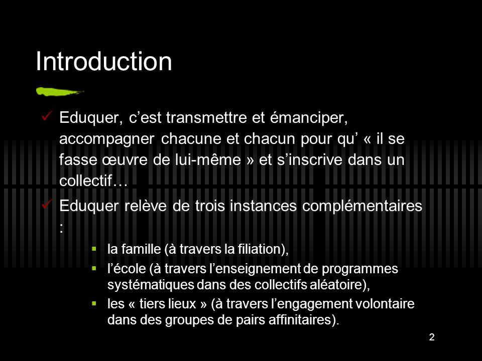 Introduction Eduquer, c'est transmettre et émanciper, accompagner chacune et chacun pour qu' « il se fasse œuvre de lui-même » et s'inscrive dans un c