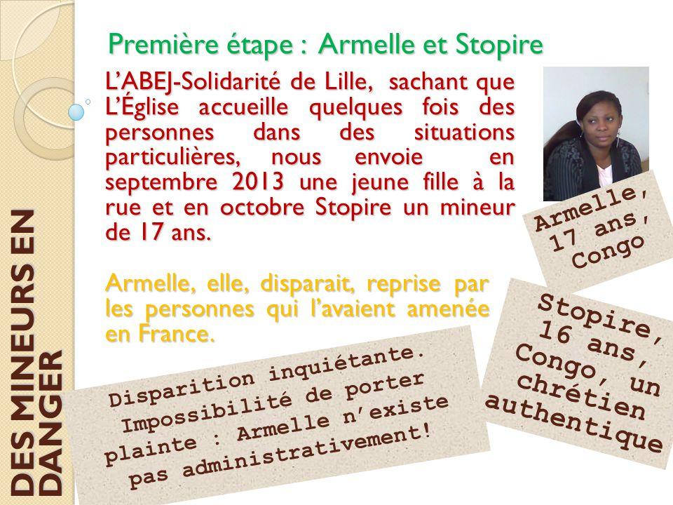 Première étape : Armelle et Stopire L'ABEJ-Solidarité de Lille, sachant que L'Église accueille quelques fois des personnes dans des situations particu