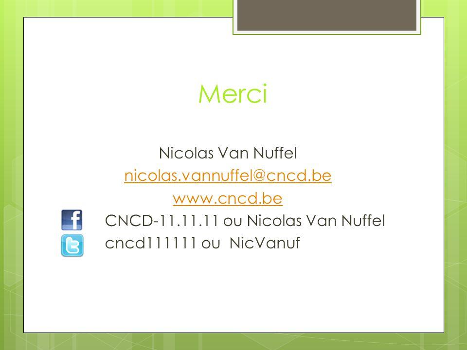 Merci Nicolas Van Nuffel nicolas.vannuffel@cncd.be www.cncd.be CNCD-11.11.11 ou Nicolas Van Nuffel cncd111111 ou NicVanuf