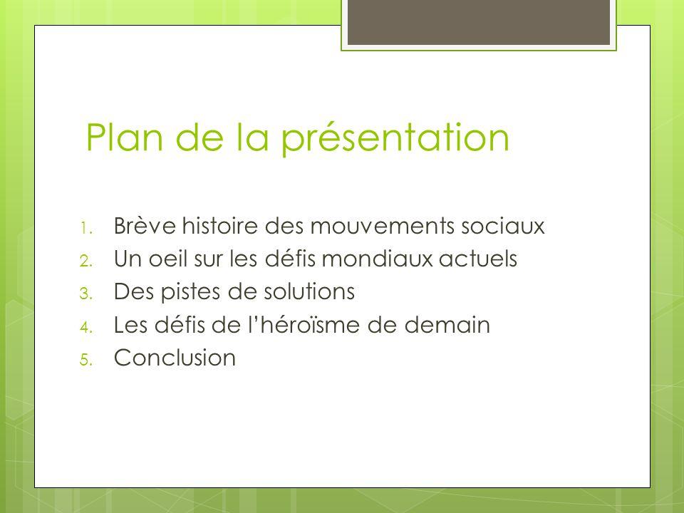 Plan de la présentation 1. Brève histoire des mouvements sociaux 2.