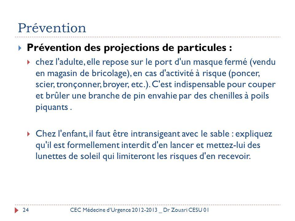 Prévention  Prévention des projections de particules :  chez l'adulte, elle repose sur le port d'un masque fermé (vendu en magasin de bricolage), en
