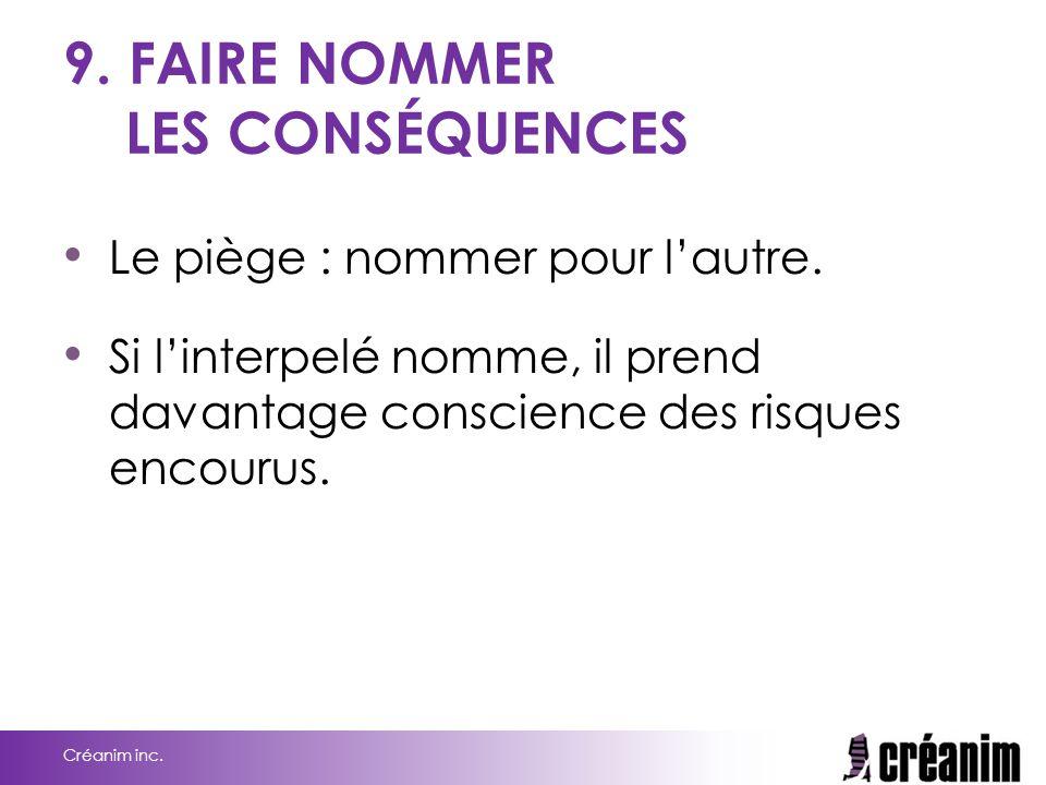 9.FAIRE NOMMER LES CONSÉQUENCES Le piège : nommer pour l'autre.
