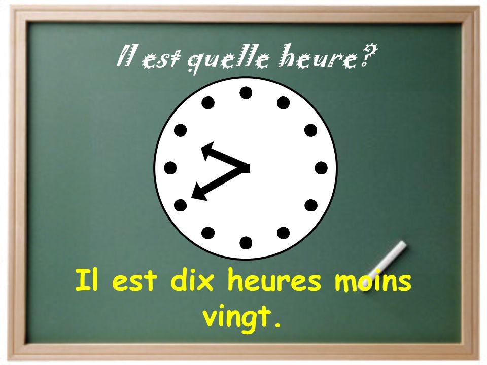 Il est une heure. Il est quelle heure?