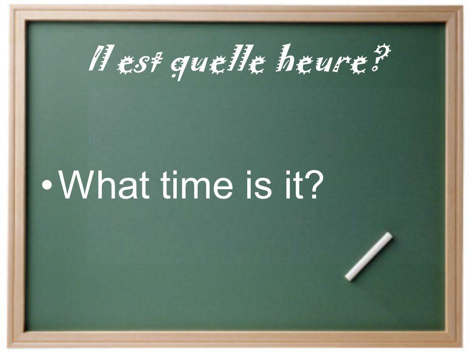 Les réponses… 1. Il est cinq heures et demie de l'apr ès-midi. 3. Il est neuf heures moins vingt. 2. Il est six heures et quart du matin. 4. Il est do