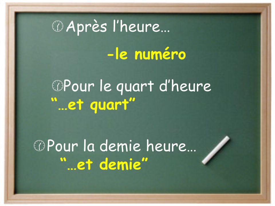 Comment dit-on l'heure en français?  Il est_____ heures. Pour dire l'heure…
