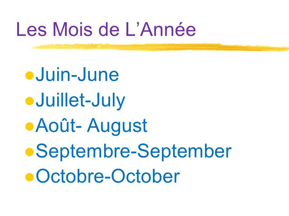 Les Mois de L'Année ●Juin-June ●Juillet-July ●Août- August ●Septembre-September ●Octobre-October