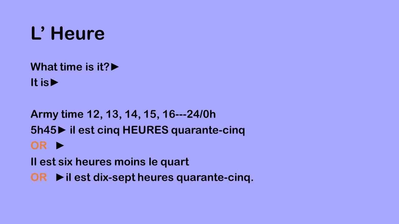 Exercices A/ Ecrire en utilisant « et quart/et demie » 1.1h30 2.2h15 3.3h30 4.4h15 5.5h15 6.6h30 7.8h30 8.9h30 9.10h15 10.20h30* B/ Ecrire en utilisant « Moins le quart » 1.2h45 2.8h45 3.9h45 4.5h45 5.17h45* 6.1h45 7.12h45 8.0h45 9.4h45 10.11h45