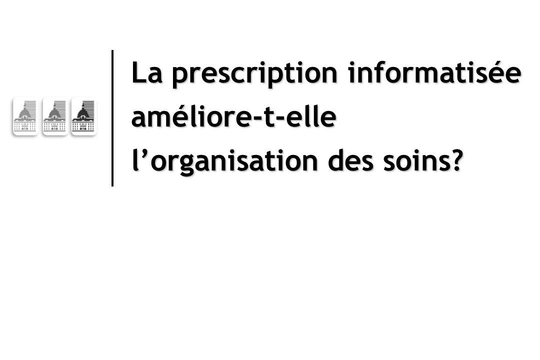 La prescription informatisée améliore-t-elle l'organisation des soins