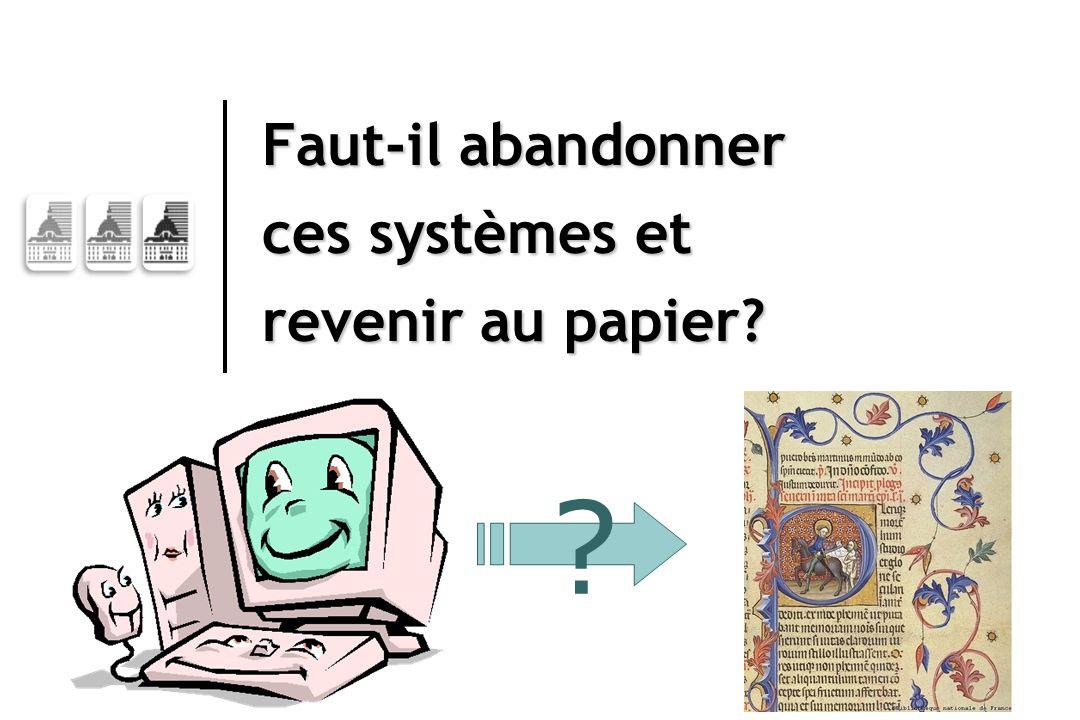 Faut-il abandonner ces systèmes et revenir au papier