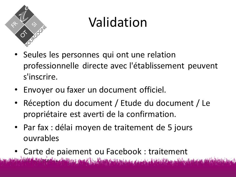 Validation Seules les personnes qui ont une relation professionnelle directe avec l établissement peuvent s inscrire.