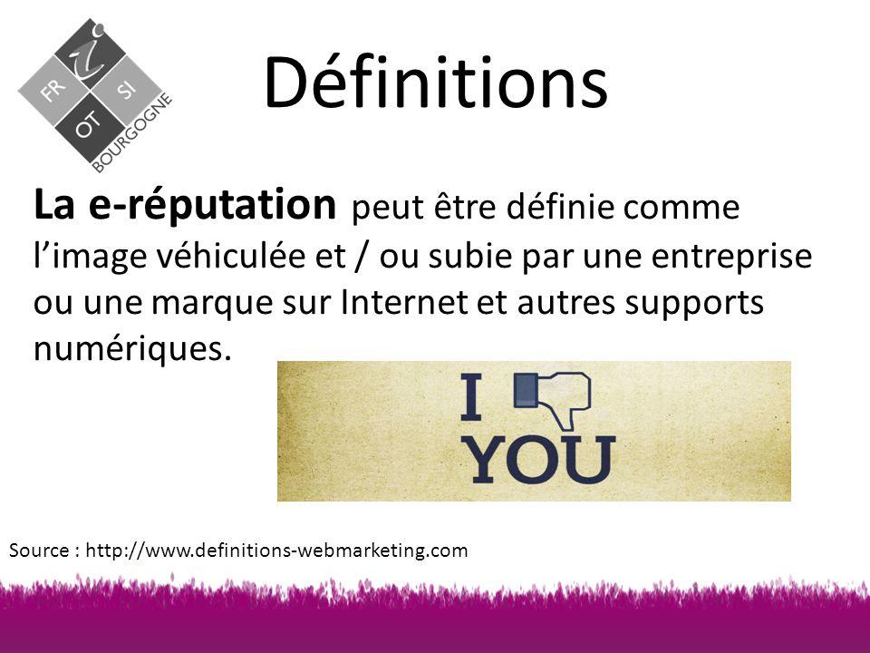 Définitions La e-réputation peut être définie comme l'image véhiculée et / ou subie par une entreprise ou une marque sur Internet et autres supports numériques.