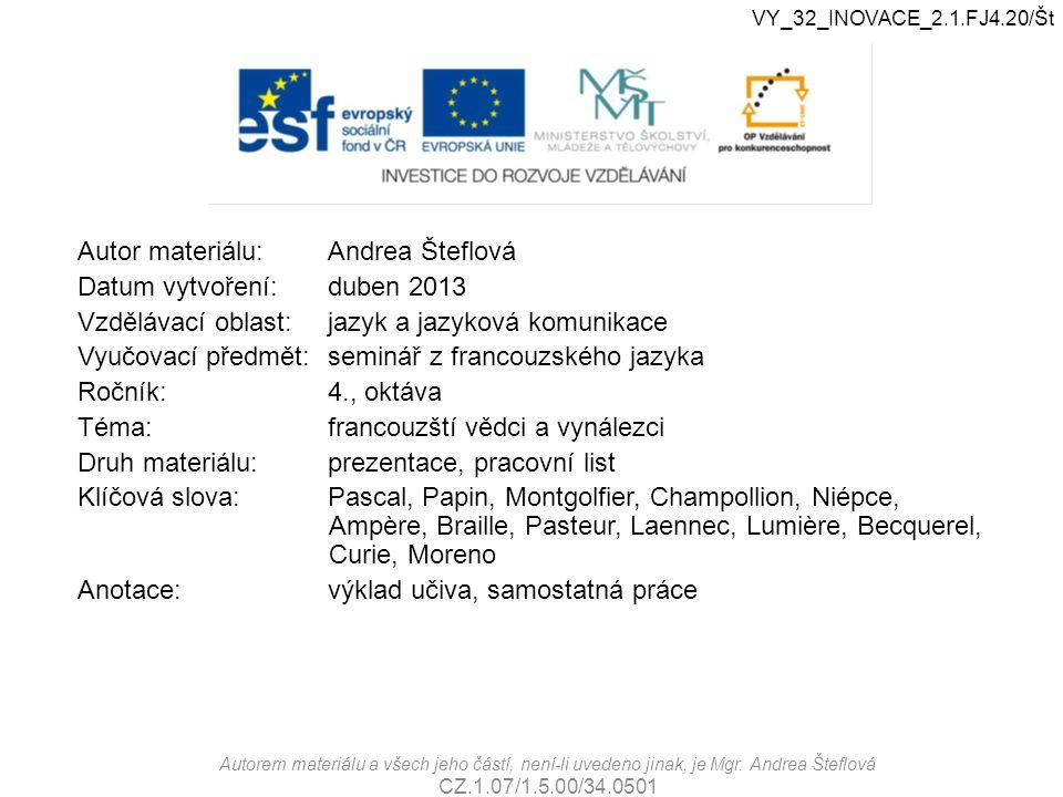 Autor materiálu:Andrea Šteflová Datum vytvoření:duben 2013 Vzdělávací oblast:jazyk a jazyková komunikace Vyučovací předmět:seminář z francouzského jaz