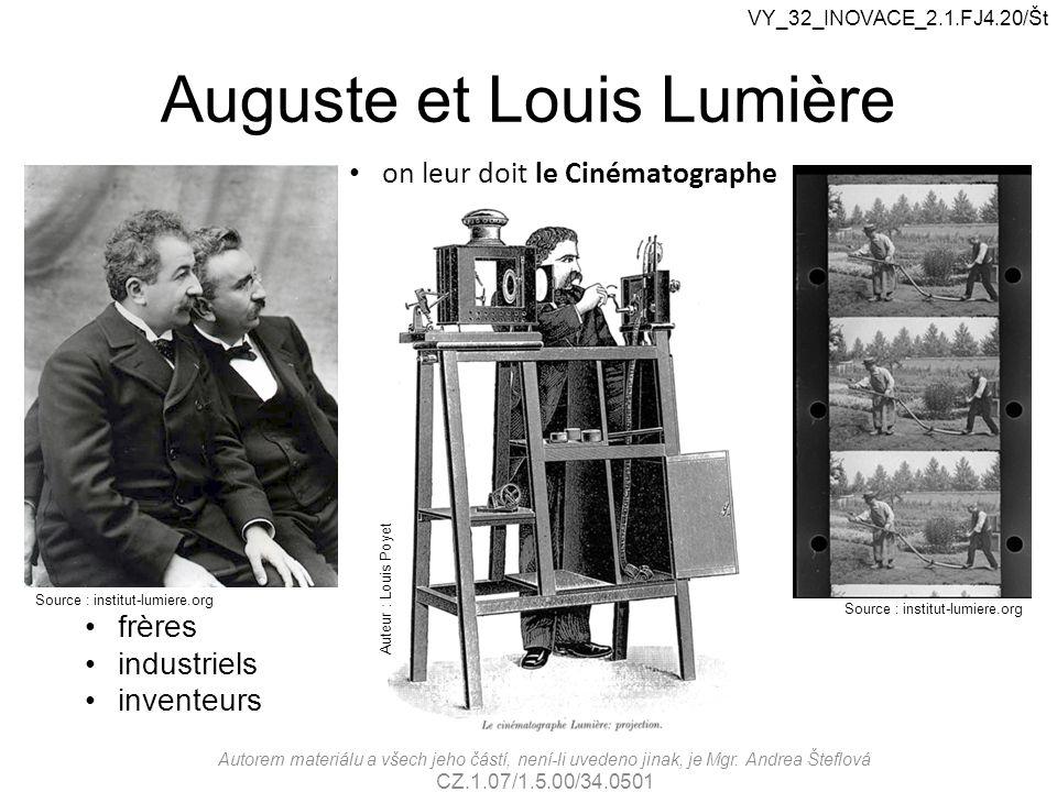 Auguste et Louis Lumière on leur doit le Cinématographe Source : institut-lumiere.org frères industriels inventeurs VY_32_INOVACE_2.1.FJ4.20/Št Autore