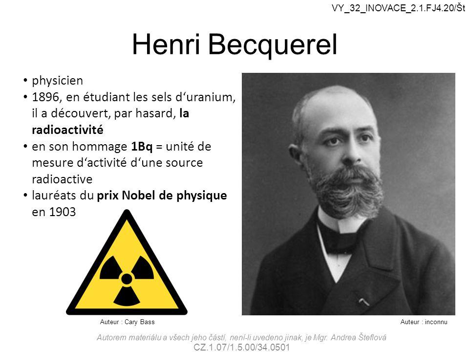 Henri Becquerel physicien 1896, en étudiant les sels d'uranium, il a découvert, par hasard, la radioactivité en son hommage 1Bq = unité de mesure d'ac