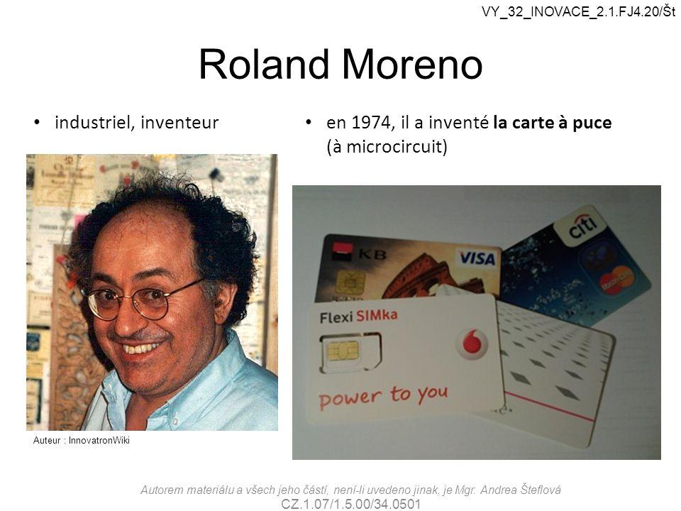 Roland Moreno en 1974, il a inventé la carte à puce (à microcircuit) Auteur : InnovatronWiki industriel, inventeur VY_32_INOVACE_2.1.FJ4.20/Št Autorem