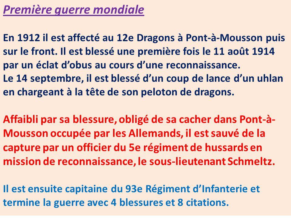 Première guerre mondiale En 1912 il est affecté au 12e Dragons à Pont-à-Mousson puis sur le front.