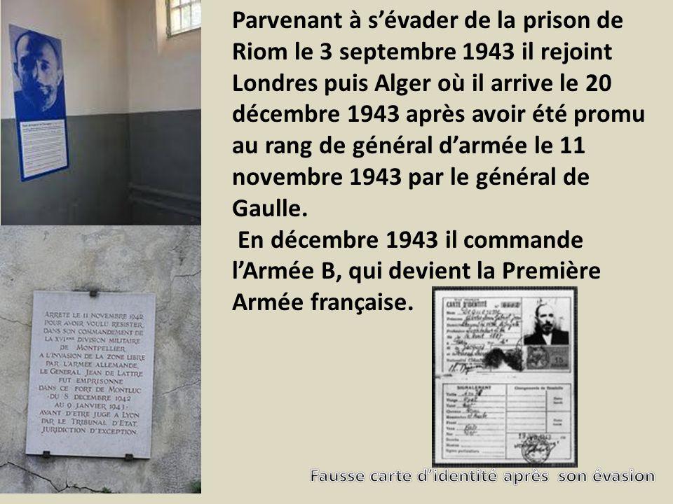 Parvenant à s'évader de la prison de Riom le 3 septembre 1943 il rejoint Londres puis Alger où il arrive le 20 décembre 1943 après avoir été promu au rang de général d'armée le 11 novembre 1943 par le général de Gaulle.