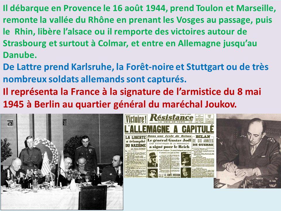 Il débarque en Provence le 16 août 1944, prend Toulon et Marseille, remonte la vallée du Rhône en prenant les Vosges au passage, puis le Rhin, libère l'alsace ou il remporte des victoires autour de Strasbourg et surtout à Colmar, et entre en Allemagne jusqu'au Danube.