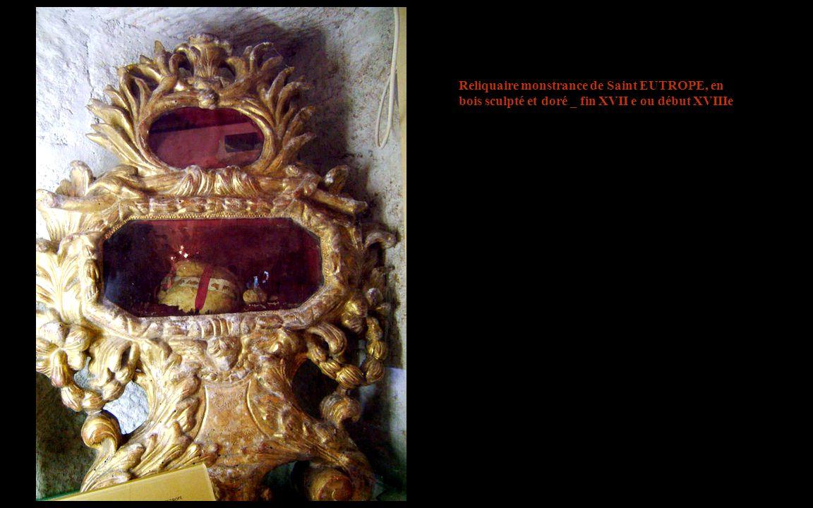 Reliquaire monstrance de Saint EUTROPE, en bois sculpté et doré _ fin XVII e ou début XVIIIe