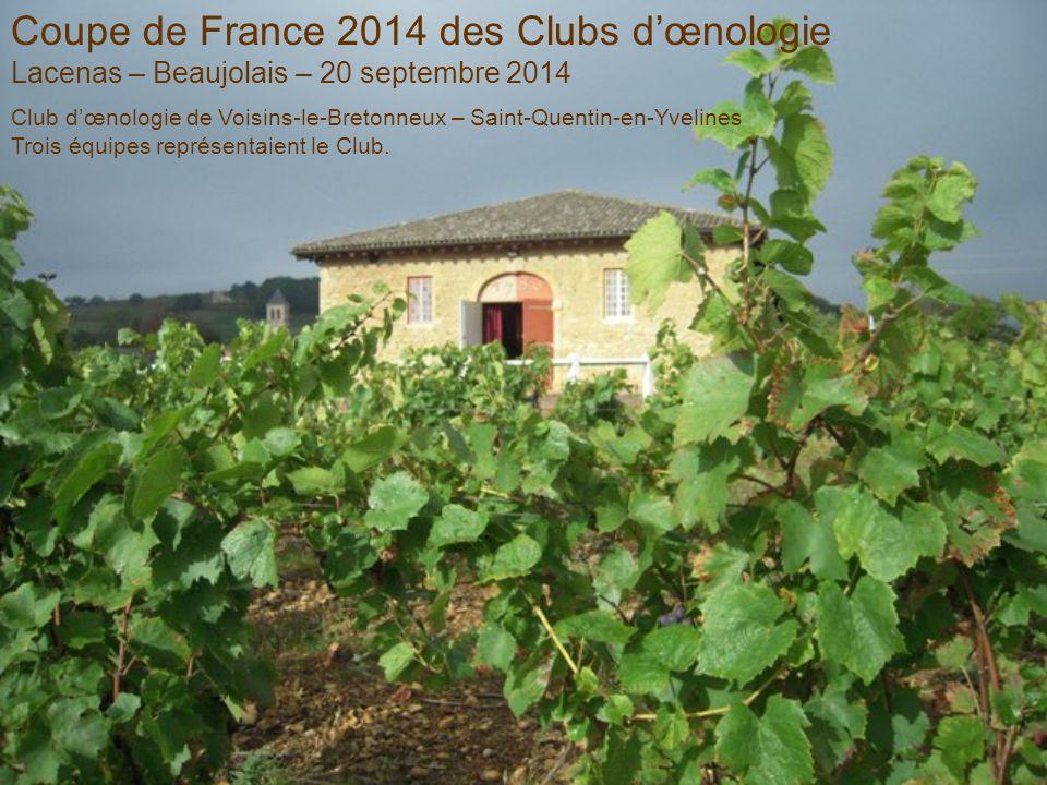 Coupe de France 2014 des Clubs d'œnologie Lacenas – Beaujolais – 20 septembre 2014 Club d'œnologie de Voisins-le-Bretonneux – Saint-Quentin-en-Yveline