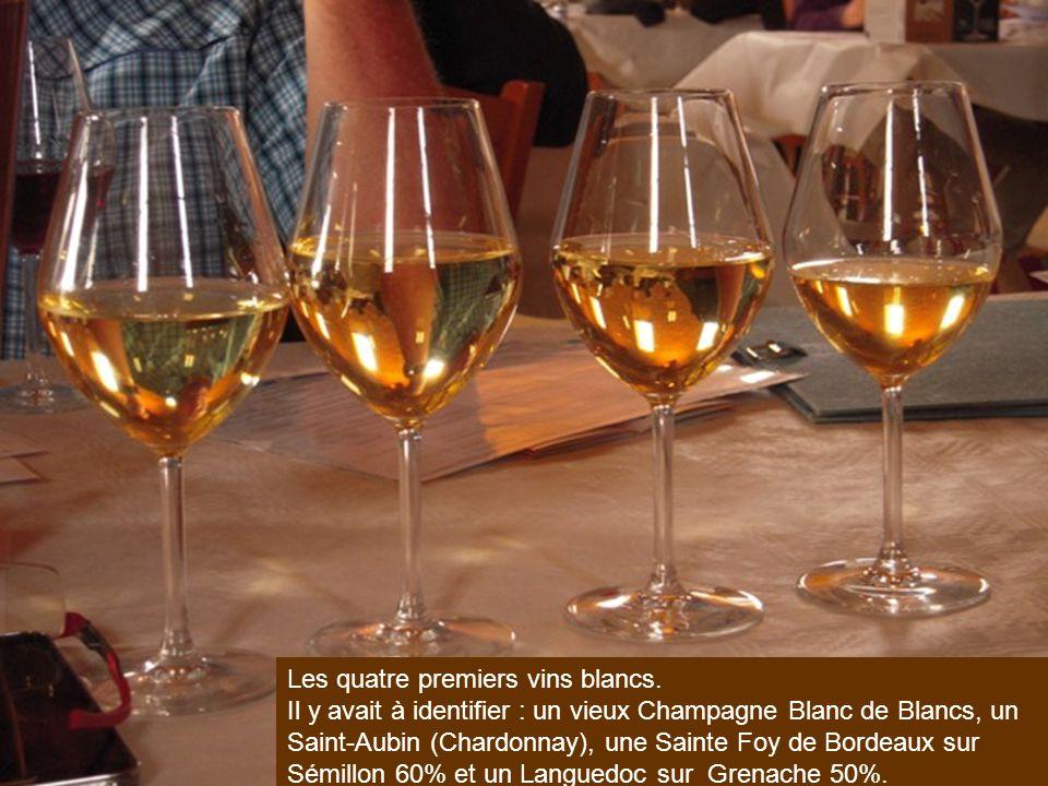 Les quatre premiers vins blancs. Il y avait à identifier : un vieux Champagne Blanc de Blancs, un Saint-Aubin (Chardonnay), une Sainte Foy de Bordeaux