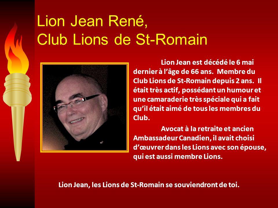 Lion Jean René, Club Lions de St-Romain Lion Jean est décédé le 6 mai dernier à l'âge de 66 ans.