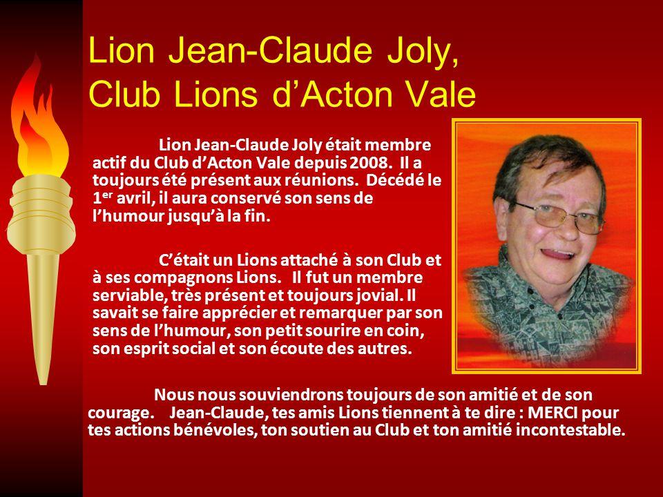 Lion Jean-Claude Joly, Club Lions d'Acton Vale Lion Jean-Claude Joly était membre actif du Club d'Acton Vale depuis 2008.