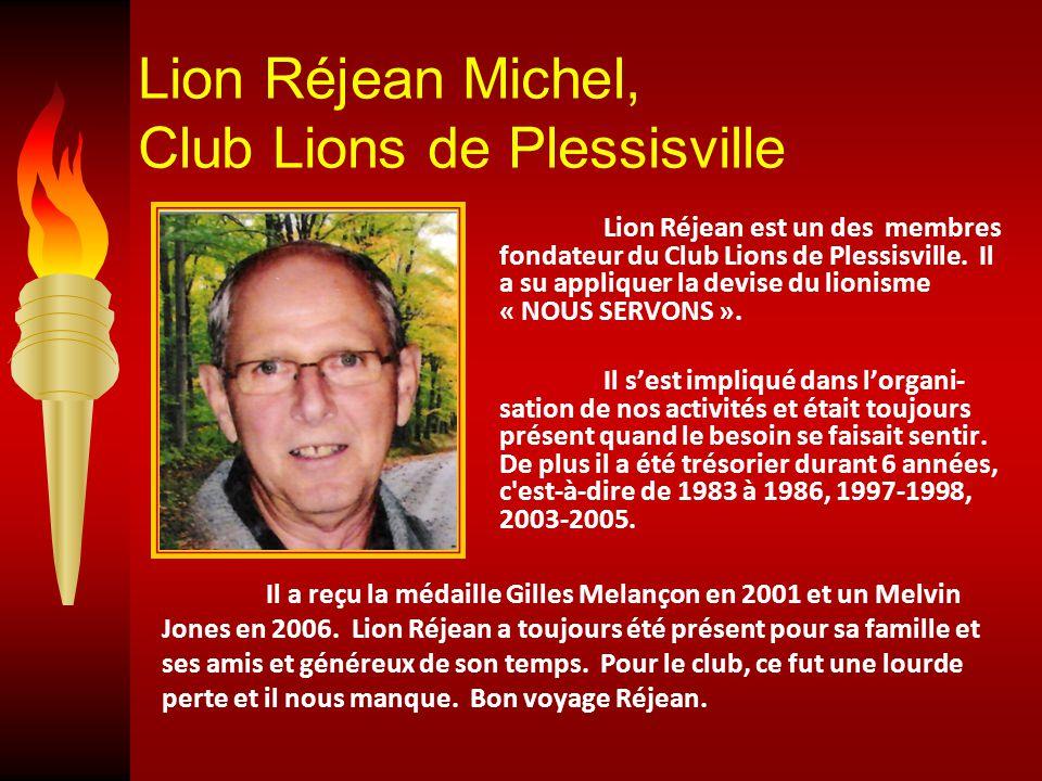 Lion Réjean Michel, Club Lions de Plessisville Lion Réjean est un des membres fondateur du Club Lions de Plessisville.