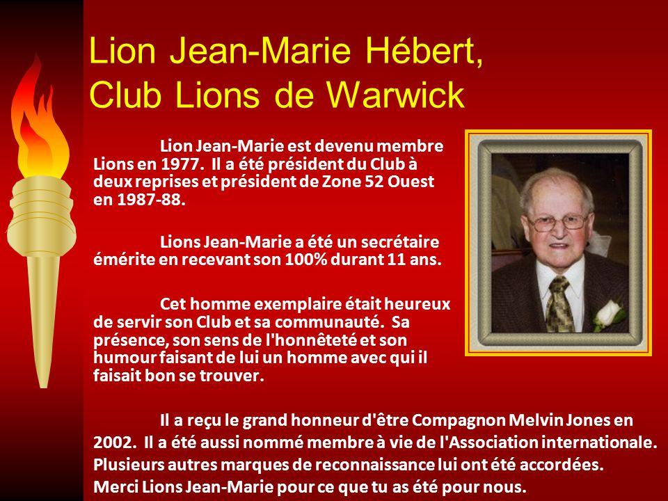 Lion Jean-Marie Hébert, Club Lions de Warwick Lion Jean-Marie est devenu membre Lions en 1977.