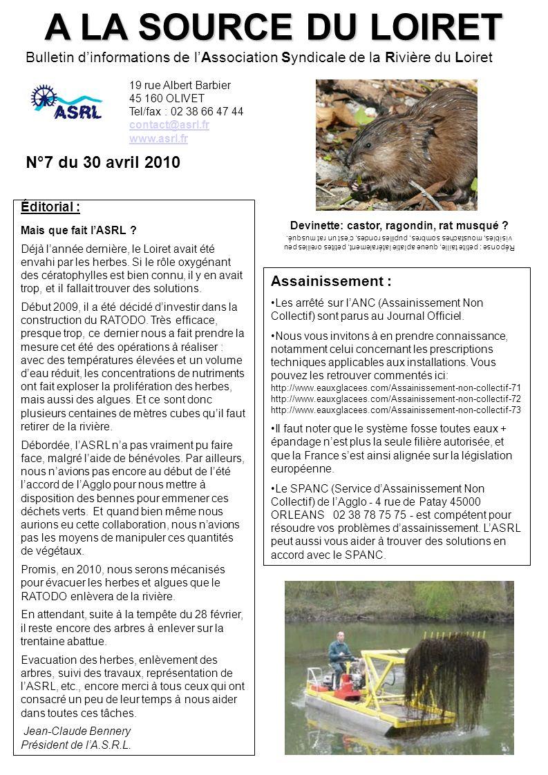 A LA SOURCE DU LOIRET Bulletin d'informations de l'Association Syndicale de la Rivière du Loiret N°7 du 30 avril 2010 Éditorial : Mais que fait l'ASRL .
