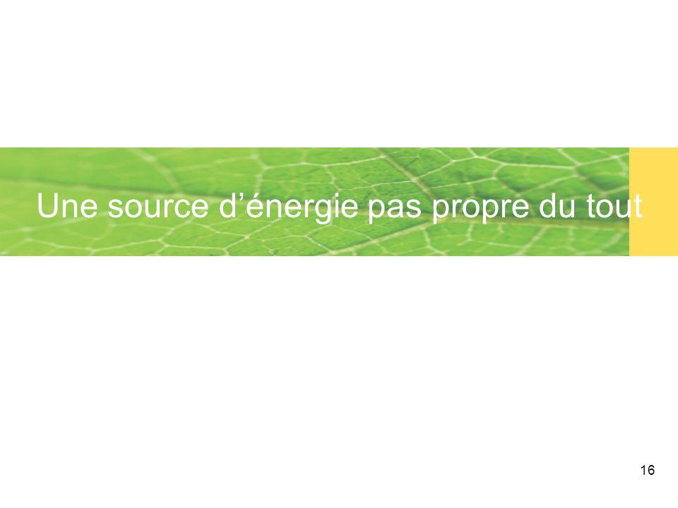 16 Une source d'énergie pas propre du tout