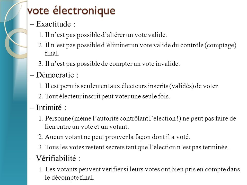 vote électronique – Exactitude : 1.Il n'est pas possible d'altérer un vote valide.