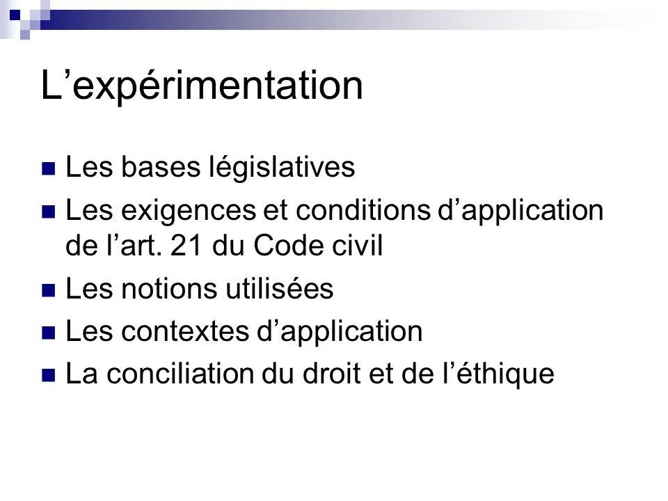L'expérimentation Les bases législatives Les exigences et conditions d'application de l'art.