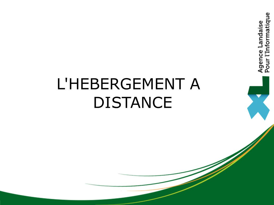 L'HEBERGEMENT A DISTANCE