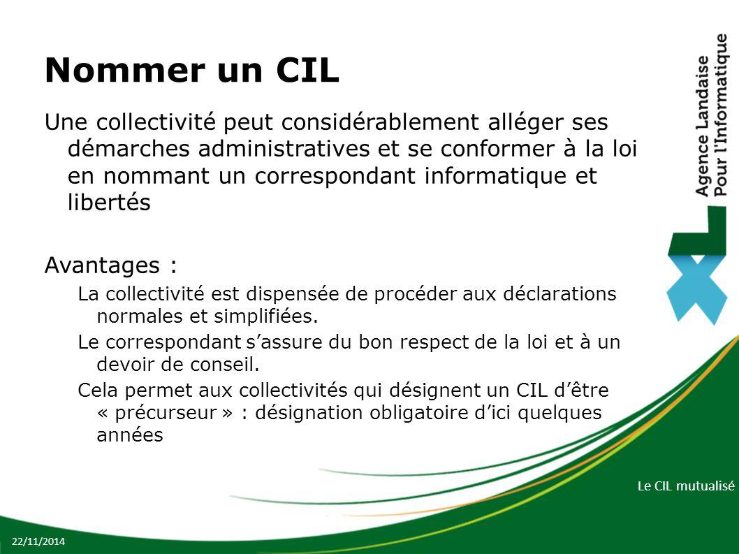 Le CIL mutualisé Nommer un CIL Une collectivité peut considérablement alléger ses démarches administratives et se conformer à la loi en nommant un cor