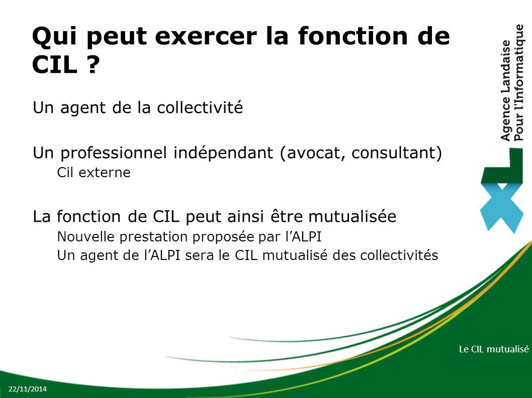 Le CIL mutualisé Qui peut exercer la fonction de CIL ? Un agent de la collectivité Un professionnel indépendant (avocat, consultant) Cil externe La fo