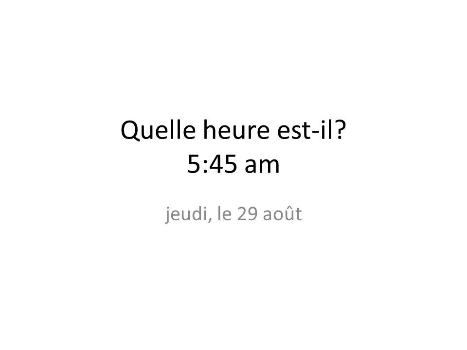Time Quiz Review Write the time in number form.1.Il est cinq heures et demie.