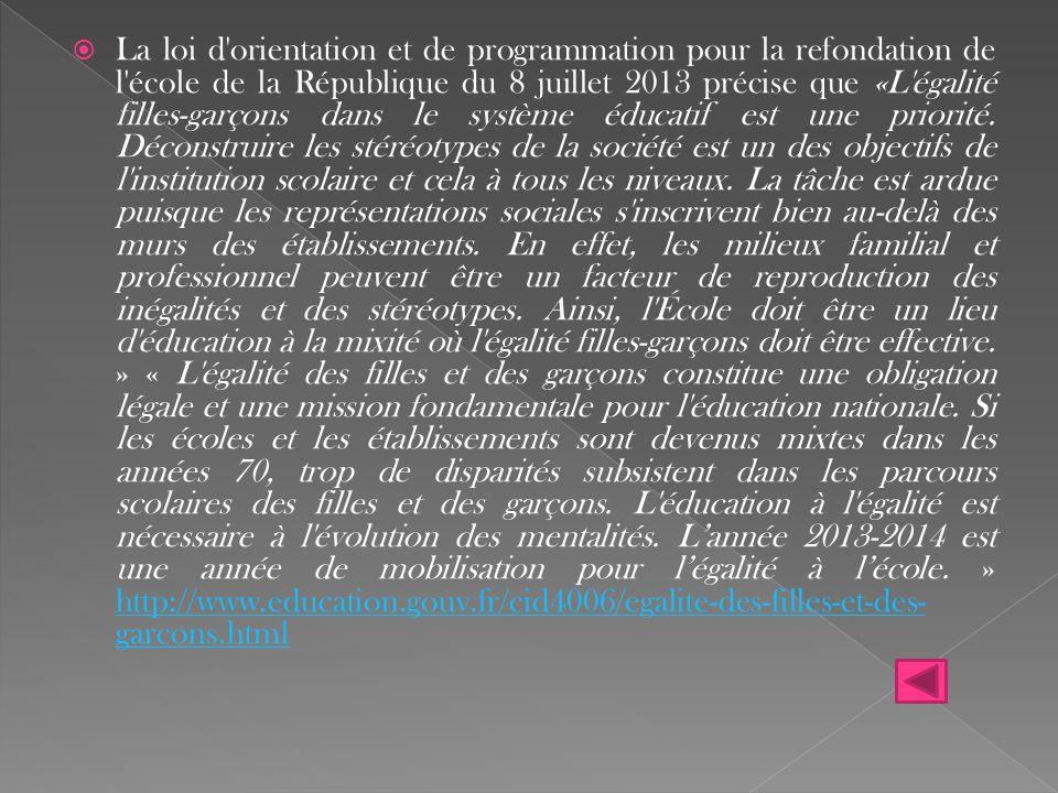  La loi d'orientation et de programmation pour la refondation de l'école de la République du 8 juillet 2013 précise que «L'égalité filles-garçons dan