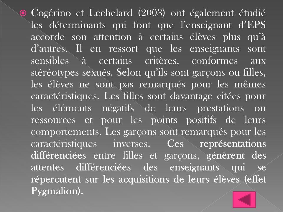  Cogérino et Lechelard (2003) ont également étudié les déterminants qui font que l'enseignant d'EPS accorde son attention à certains élèves plus qu'à