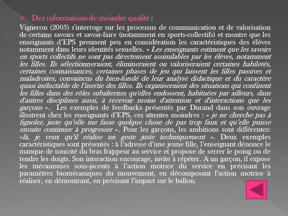  Des informations de moindre qualité : Vigneron (2005) s'interroge sur les processus de communication et de valorisation de certains savoirs et savoi