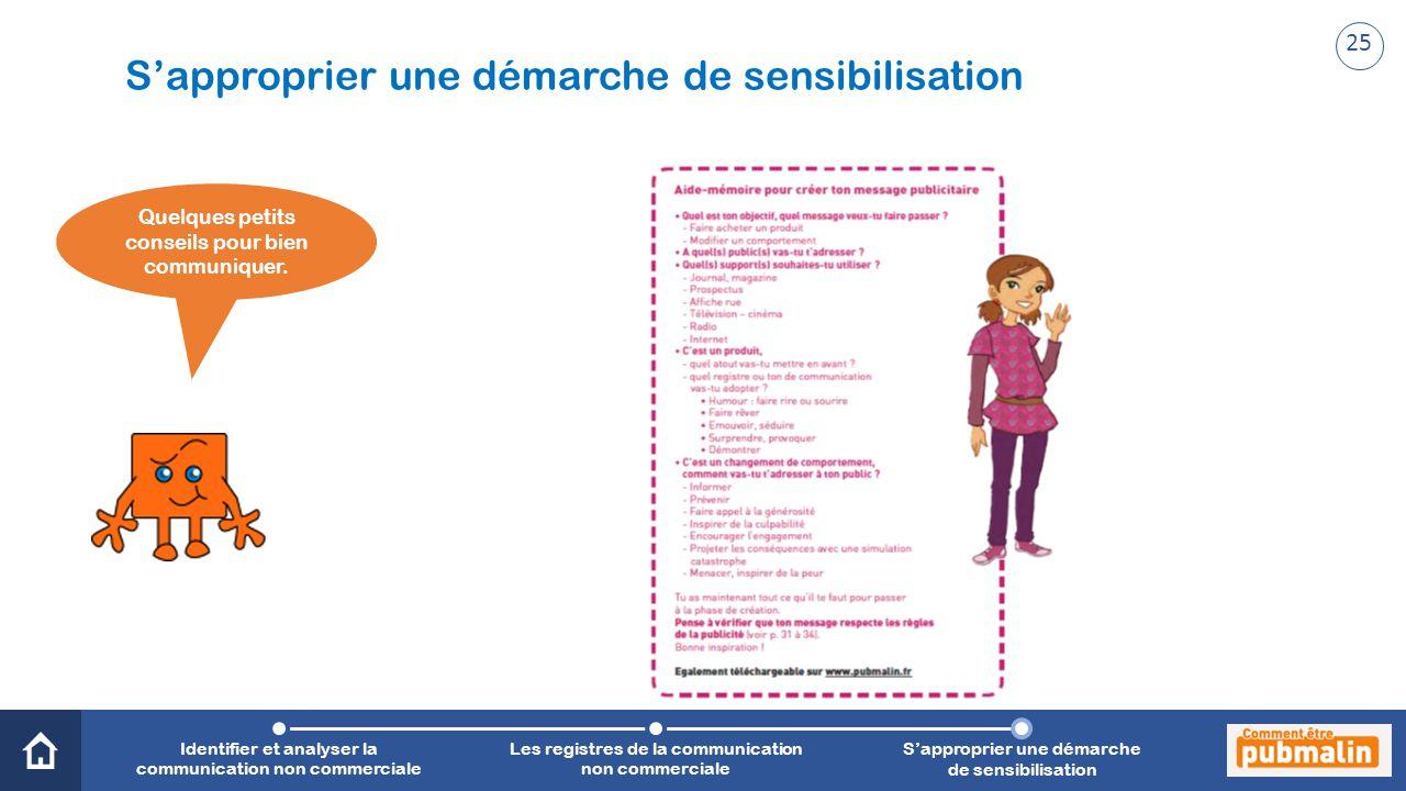 Trimestre 2 - Sensibilisation, prévention, citoyenneté : une communication engagée Quelques petits conseils pour bien communiquer. Identifier et analy